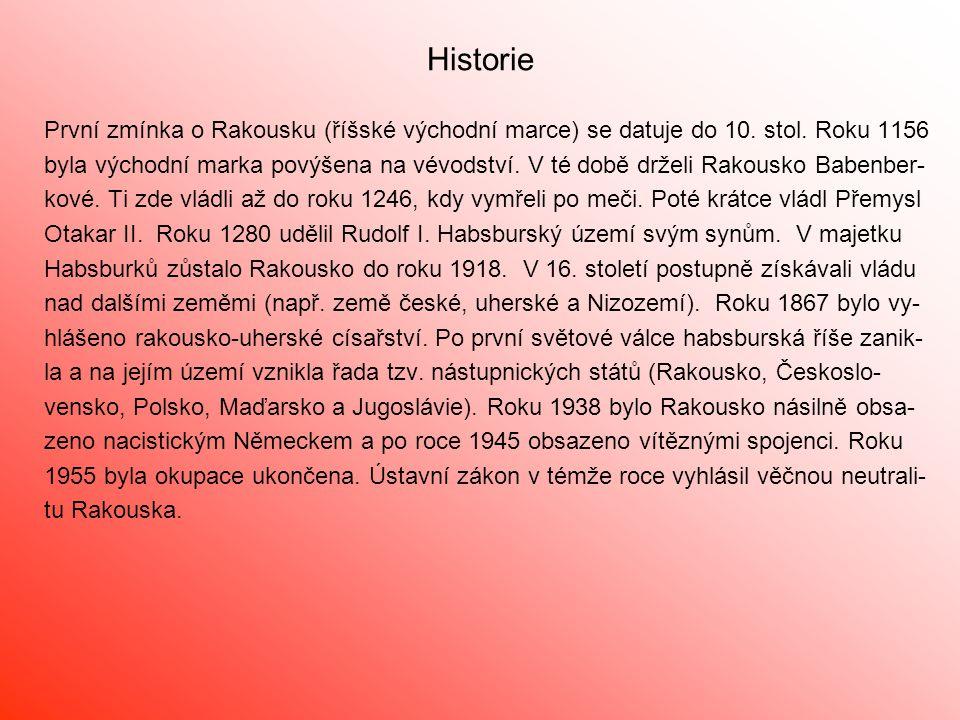 Historie První zmínka o Rakousku (říšské východní marce) se datuje do 10.