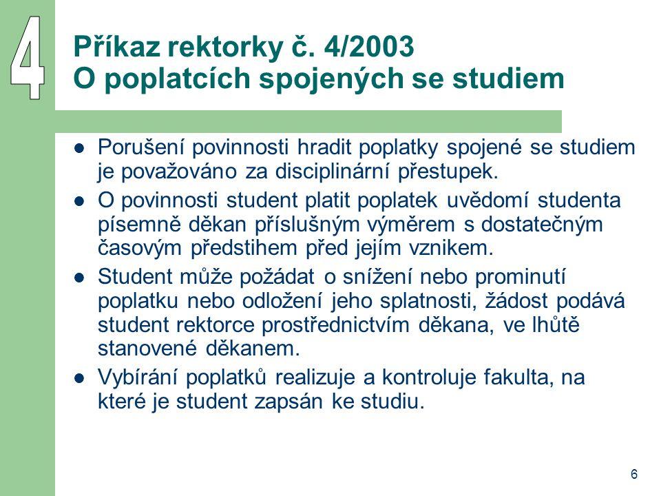 7 Rozpory v příkazu není vyřešena základní skutečnost, že fakulty nemají podle zákona ani podle Statutu VŠE právo rozhodovat nebo jednat jménem VŠE v Praze ve věci vybírání poplatků za studium seznamy studentů, na které se povinnost platit poplatek za studium vztahuje, jsou fakultám předávány 1x za čtvrtletí, a to s uvedením těch, kterým již povinnost vznikla celá agenda vybírání poplatků by měla být zajišťována centrálně příslušným pracovištěm rektorátu