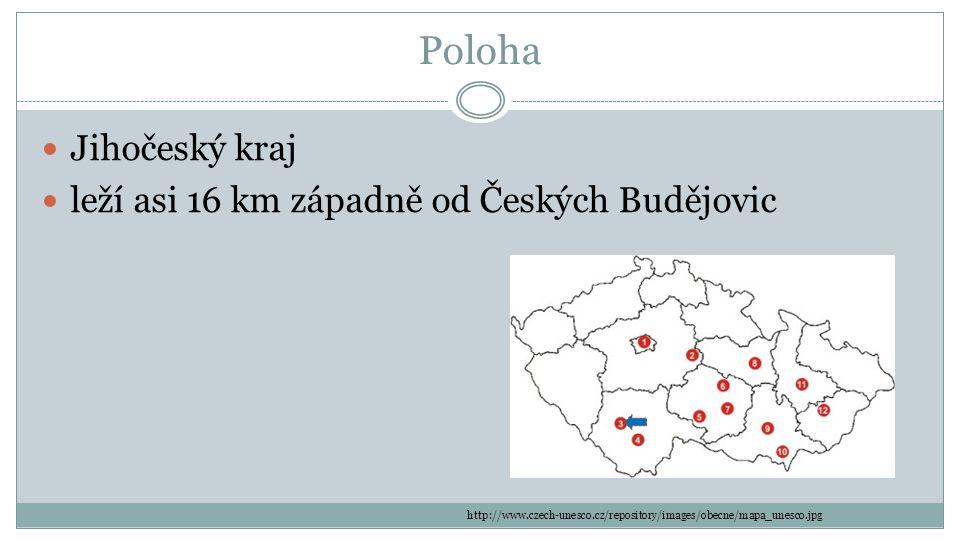 Poloha Jihočeský kraj leží asi 16 km západně od Českých Budějovic http://www.czech-unesco.cz/repository/images/obecne/mapa_unesco.jpg