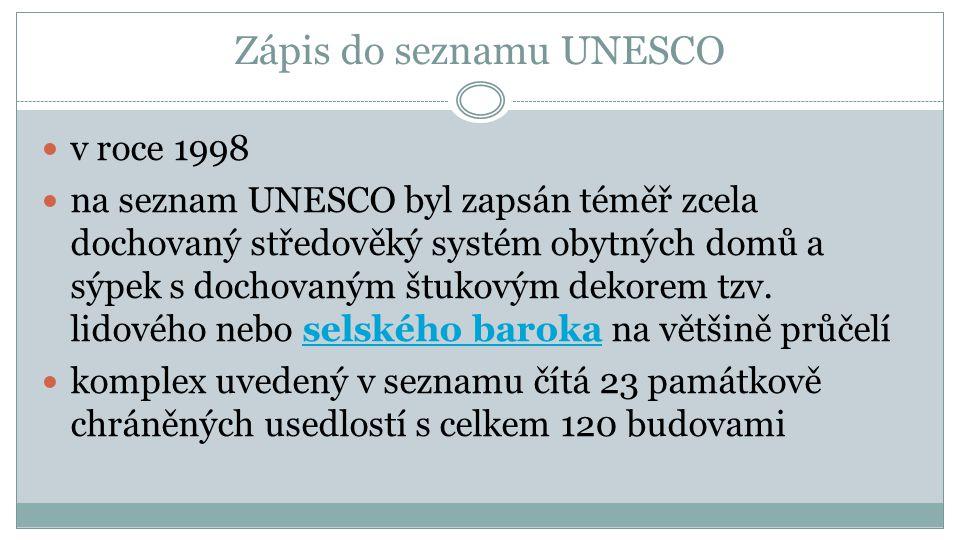 Zápis do seznamu UNESCO v roce 1998 na seznam UNESCO byl zapsán téměř zcela dochovaný středověký systém obytných domů a sýpek s dochovaným štukovým dekorem tzv.