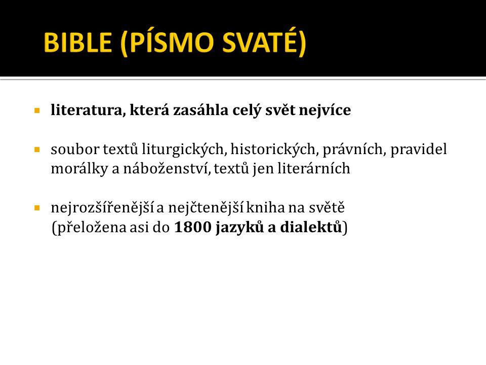  staroslověnština – Cyril a Metoděj 863 – Velká Morava  čeština – 14.století  Bible kralická http://cs.wikisource.org/wiki/Bible_Kralick%C3%A1 1579- první díl tzv.