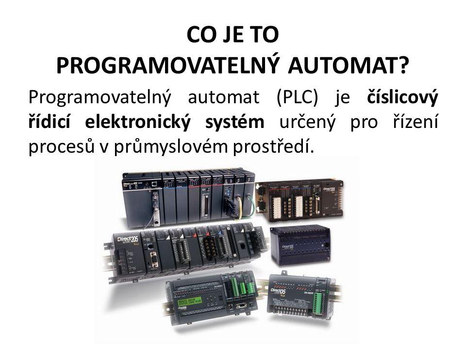 CO JE TO PROGRAMOVATELNÝ AUTOMAT? Programovatelný automat (PLC) je číslicový řídicí elektronický systém určený pro řízení procesů v průmyslovém prost