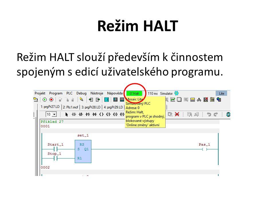 Režim HALT Režim HALT slouží především k činnostem spojeným s edicí uživatelského programu.