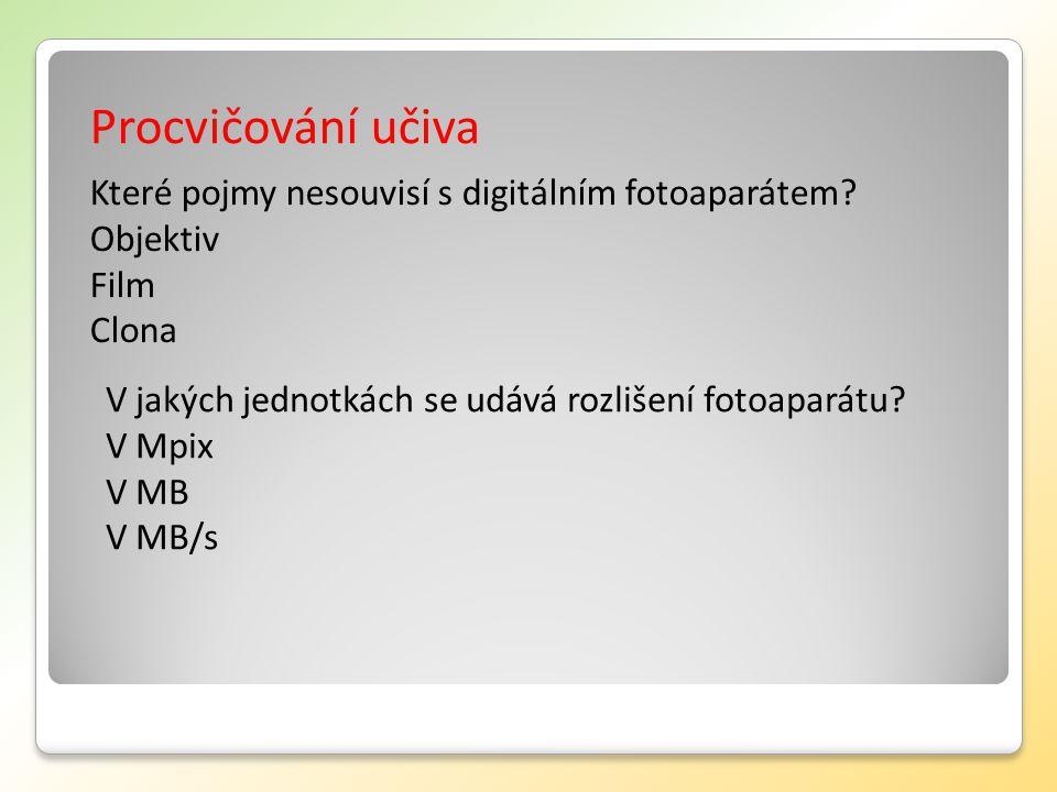 Procvičování učiva Které pojmy nesouvisí s digitálním fotoaparátem.