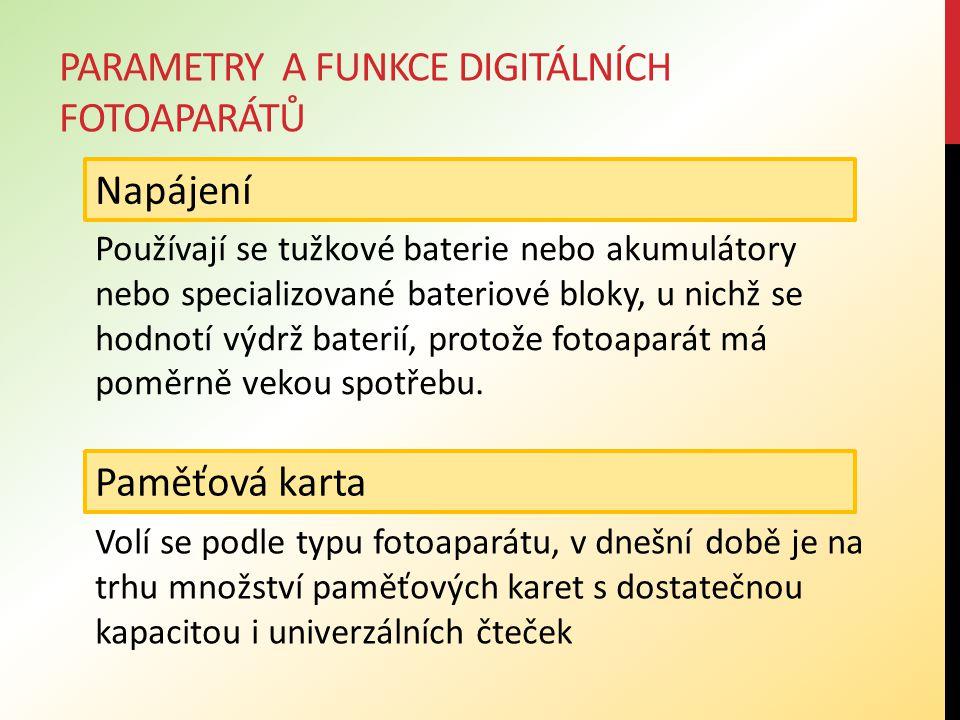 PARAMETRY A FUNKCE DIGITÁLNÍCH FOTOAPARÁTŮ Rychlost fotografování Je to rychlost pořízení snímku (od zmáčknutí spouště, která se skládá z rychlosti zaostření a rychlosti zpracování snímku).