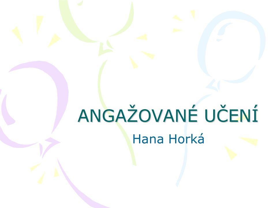 ANGAŽOVANÉ UČENÍ Hana Horká