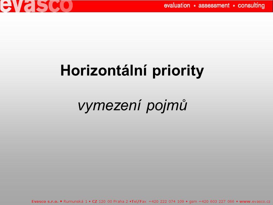 Horizontální priority vymezení pojmů Evasco s.r.o. Rumunská 1 CZ 120 00 Praha 2 Tel/Fax +420 222 074 109 gsm +420 603 227 066 www.evasco.cz