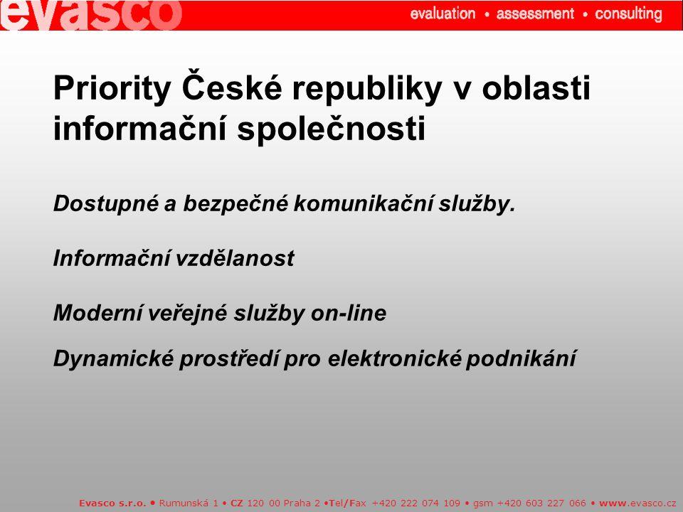 Priority České republiky v oblasti informační společnosti Dostupné a bezpečné komunikační služby. Informační vzdělanost Moderní veřejné služby on-line