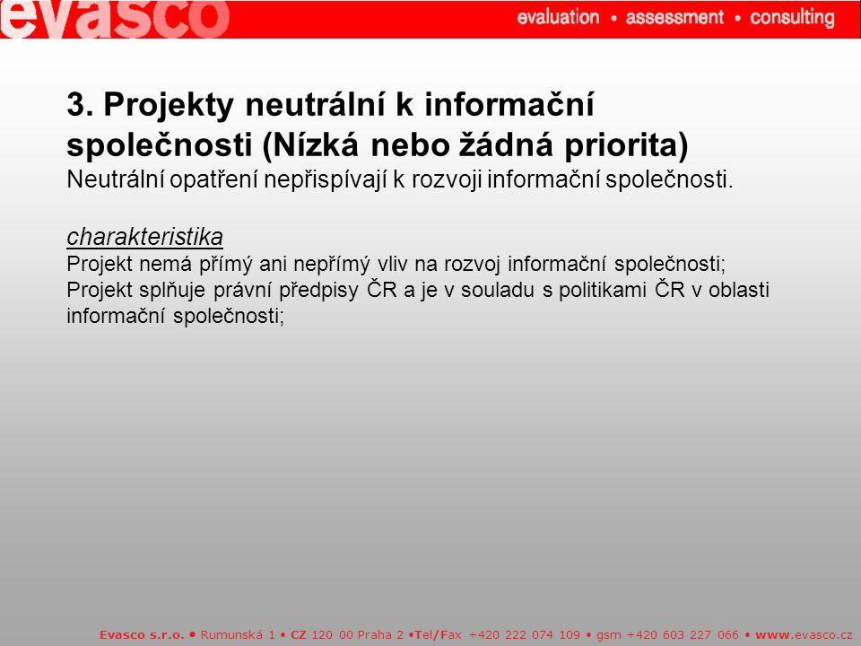 3. Projekty neutrální k informační společnosti (Nízká nebo žádná priorita) Neutrální opatření nepřispívají k rozvoji informační společnosti. charakter