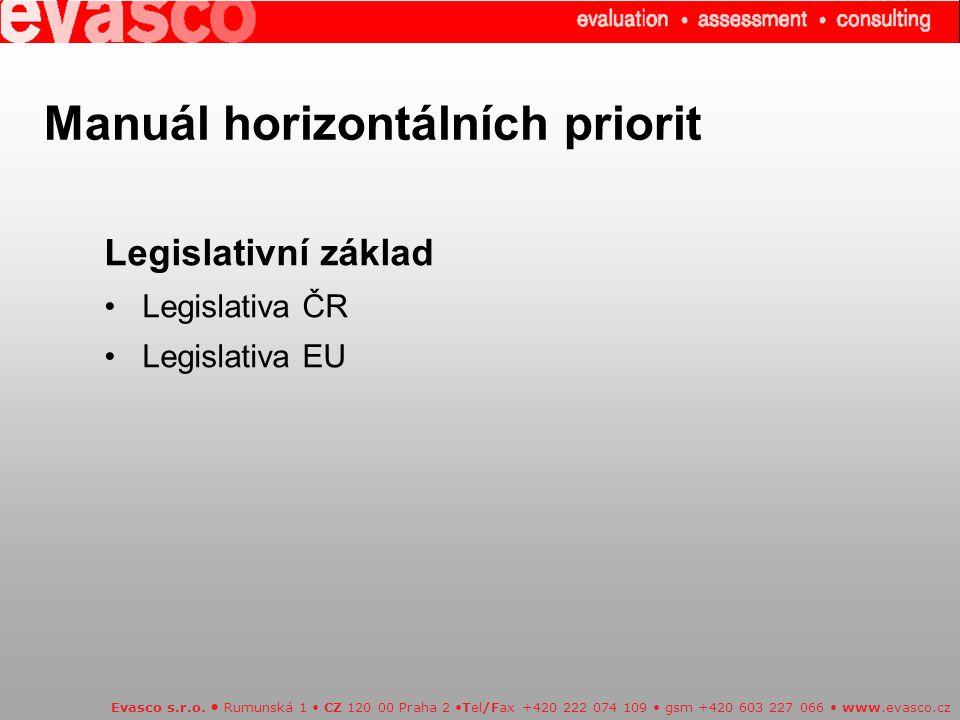 Evasco s.r.o. Rumunská 1 CZ 120 00 Praha 2 Tel/Fax +420 222 074 109 gsm +420 603 227 066 www.evasco.cz Legislativní základ Legislativa ČR Legislativa