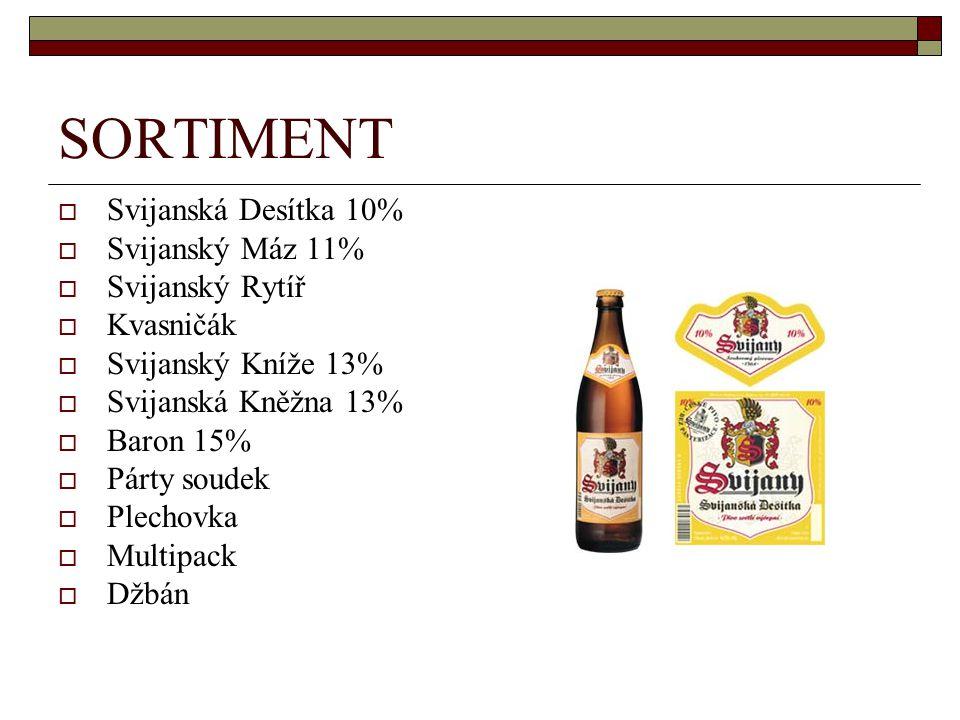 SORTIMENT  Svijanská Desítka 10%  Svijanský Máz 11%  Svijanský Rytíř  Kvasničák  Svijanský Kníže 13%  Svijanská Kněžna 13%  Baron 15%  Párty s