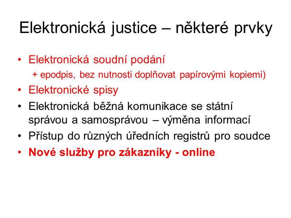 Elektronická soudní podání a spisy Levnější Rychlejší Lépe kontrolovatelný průběh řízení Jednoduché sdílení informací mezi soudy Umožňují a předznamenávají řadu nových služeb Bezpečnější Kvalitnější služby + výhody