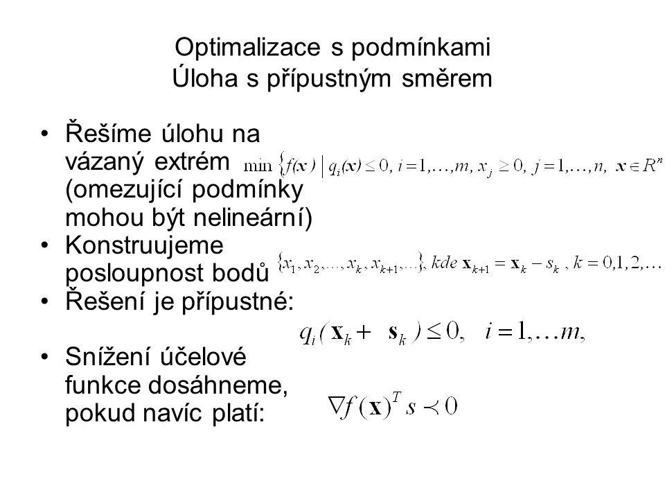 Příklad 1 b Stejná funkce i výchozí bod, hledáme takovou délku kroku,aby v bodě x 1 dosáhla funkce minima (lokálního). Vyjádříme x 1 a dosadíme do pův