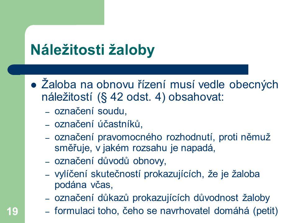 19 Náležitosti žaloby Žaloba na obnovu řízení musí vedle obecných náležitostí (§ 42 odst.