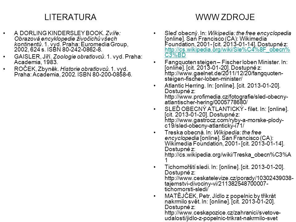 LITERATURA Sleď obecný. In: Wikipedia: the free encyclopedia [online]. San Francisco (CA): Wikimedia Foundation, 2001- [cit. 2013-01-14]. Dostupné z: