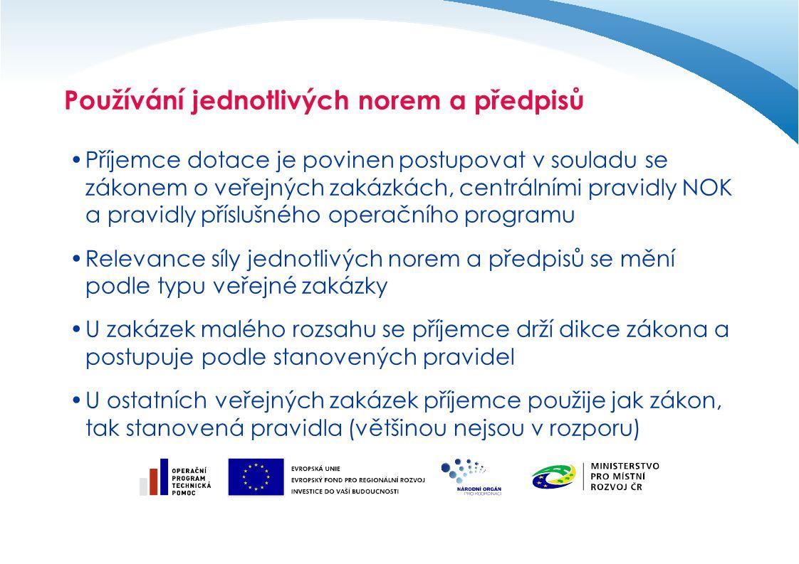 Používání jednotlivých norem a předpisů Příjemce dotace je povinen postupovat v souladu se zákonem o veřejných zakázkách, centrálními pravidly NOK a p