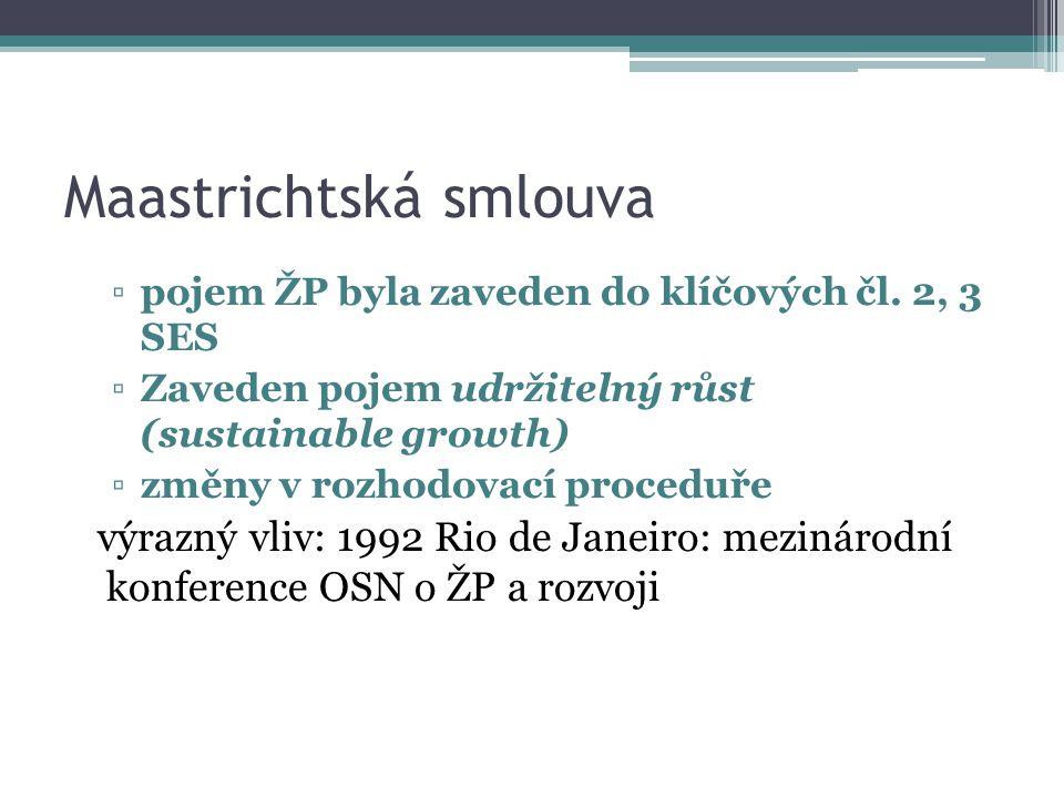 Maastrichtská smlouva ▫pojem ŽP byla zaveden do klíčových čl.
