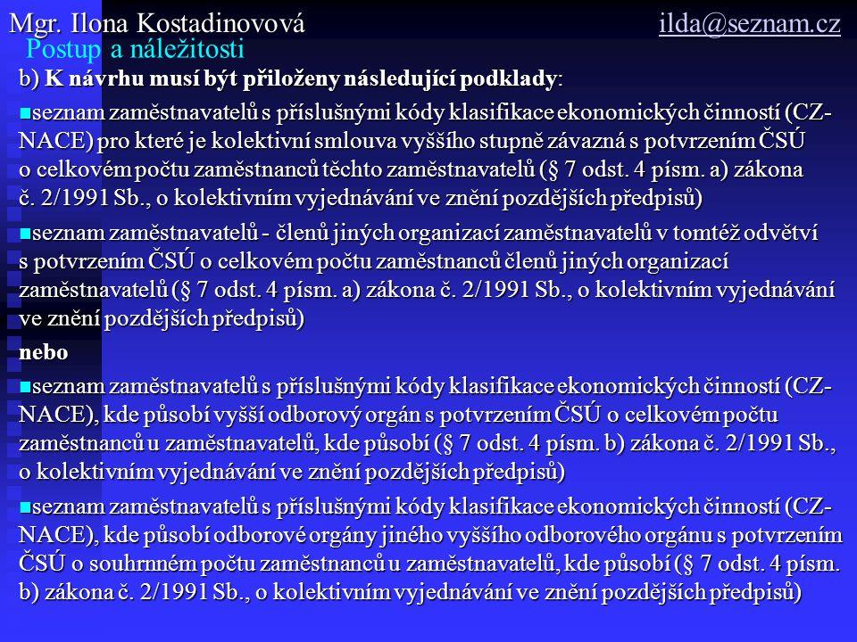 Postup a náležitosti b) K návrhu musí být přiloženy následující podklady: seznam zaměstnavatelů s příslušnými kódy klasifikace ekonomických činností (