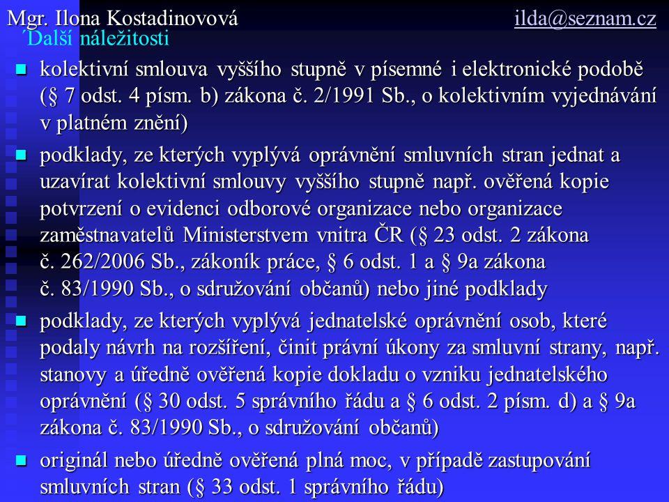 ´Další náležitosti kolektivní smlouva vyššího stupně v písemné i elektronické podobě (§ 7 odst. 4 písm. b) zákona č. 2/1991 Sb., o kolektivním vyjedná