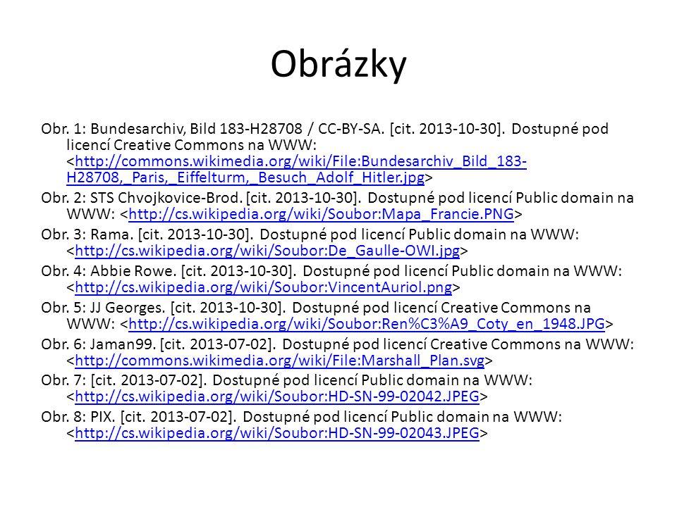Obrázky Obr. 1: Bundesarchiv, Bild 183-H28708 / CC-BY-SA. [cit. 2013-10-30]. Dostupné pod licencí Creative Commons na WWW: http://commons.wikimedia.or