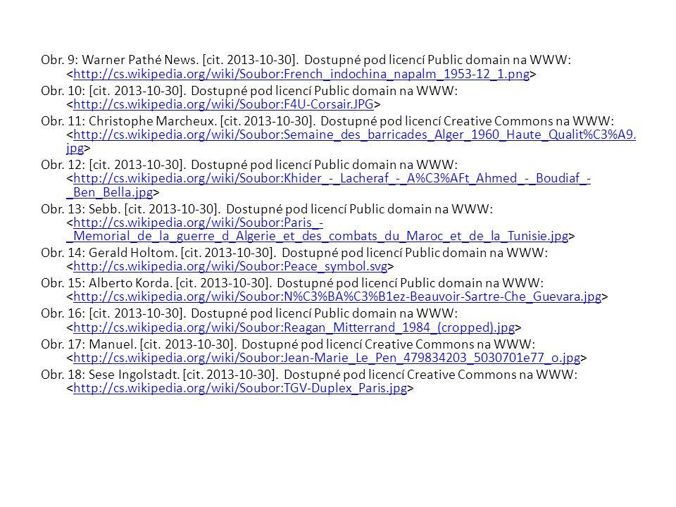 Obr. 9: Warner Pathé News. [cit. 2013-10-30]. Dostupné pod licencí Public domain na WWW: http://cs.wikipedia.org/wiki/Soubor:French_indochina_napalm_1