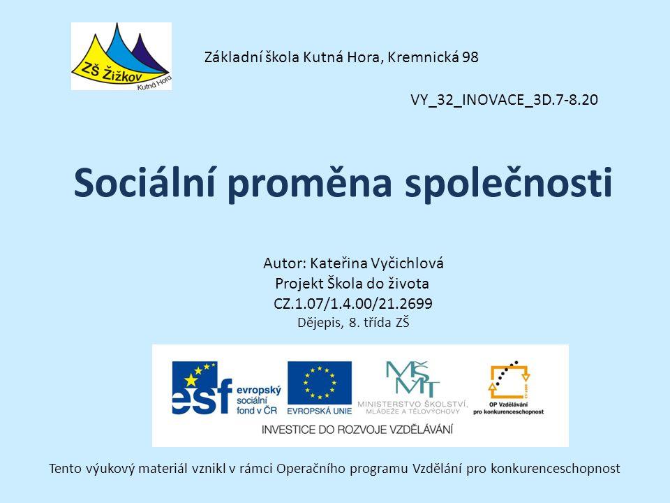 VY_32_INOVACE_3D.7-8.20 Autor: Kateřina Vyčichlová Projekt Škola do života CZ.1.07/1.4.00/21.2699 Dějepis, 8.