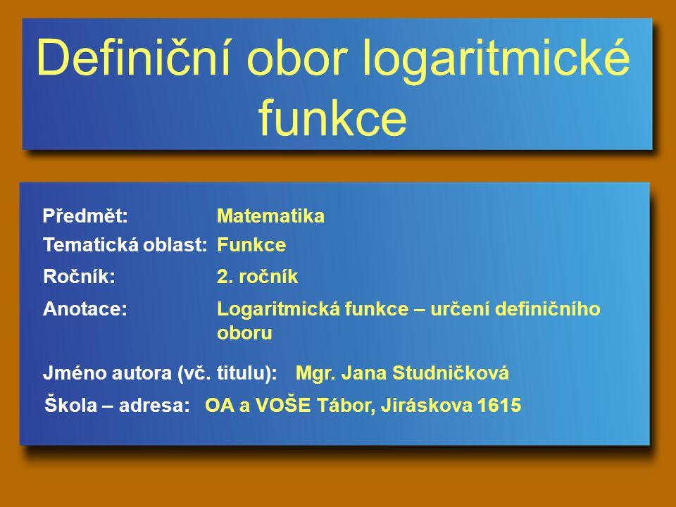 Definiční obor logaritmické funkce Jméno autora (vč.