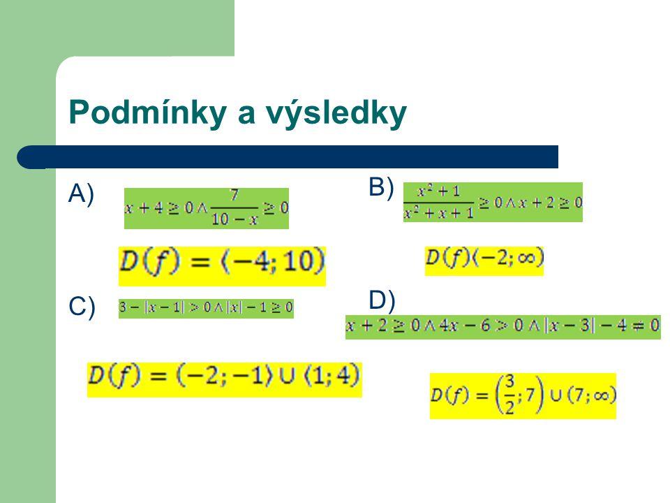 Podmínky a výsledky A) C) B) D)
