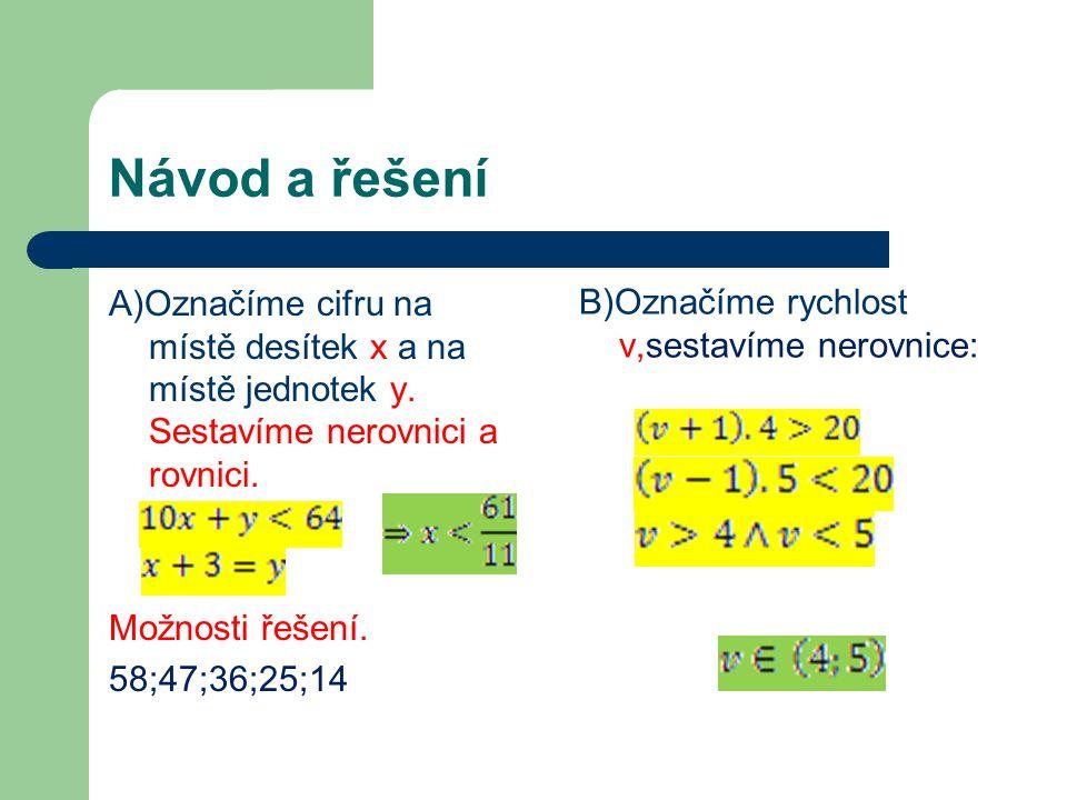Návod a řešení A)Označíme cifru na místě desítek x a na místě jednotek y.