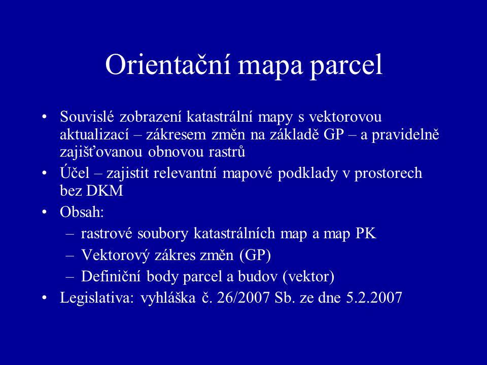 Orientační mapa parcel Souvislé zobrazení katastrální mapy s vektorovou aktualizací – zákresem změn na základě GP – a pravidelně zajišťovanou obnovou