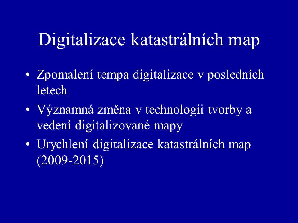 Digitalizace katastrálních map Zpomalení tempa digitalizace v posledních letech Významná změna v technologii tvorby a vedení digitalizované mapy Urychlení digitalizace katastrálních map (2009-2015)