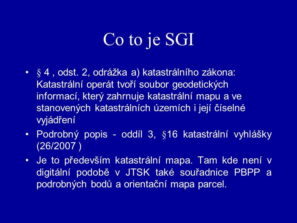 Co to je SGI § 4, odst. 2, odrážka a) katastrálního zákona: Katastrální operát tvoří soubor geodetických informací, který zahrnuje katastrální mapu a