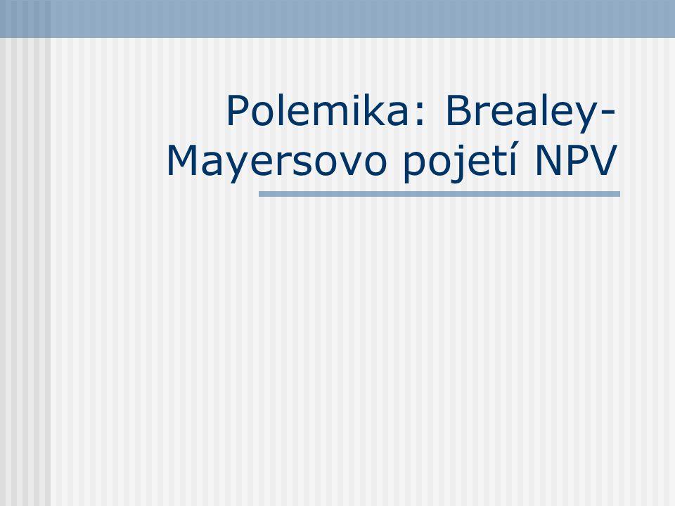 Polemika: Brealey- Mayersovo pojetí NPV