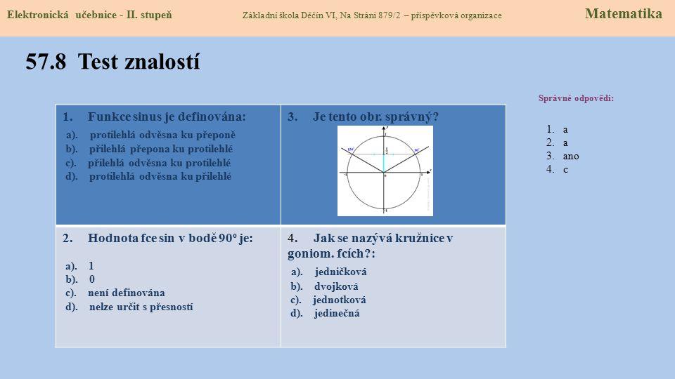 57.7 Goniometrical functions and their properties Elektronická učebnice - II. stupeň Základní škola Děčín VI, Na Stráni 879/2 – příspěvková organizace