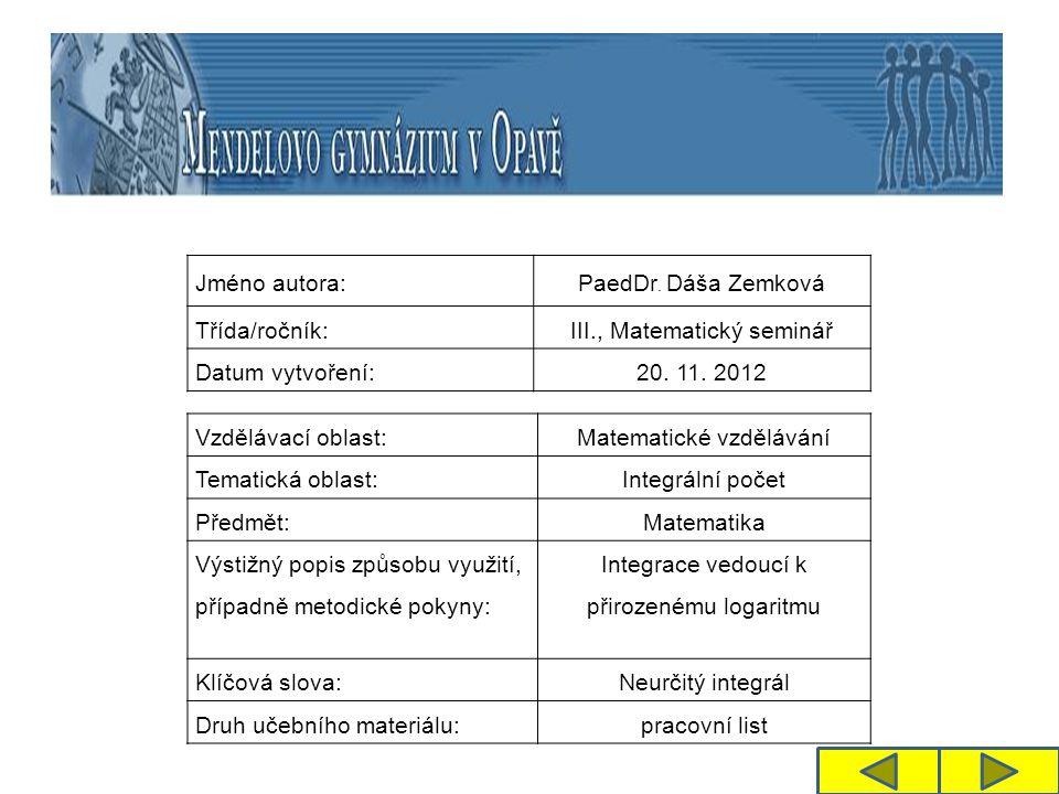 Jméno autora: PaedDr. Dáša Zemková Třída/ročník:III., Matematický seminář Datum vytvoření:20.
