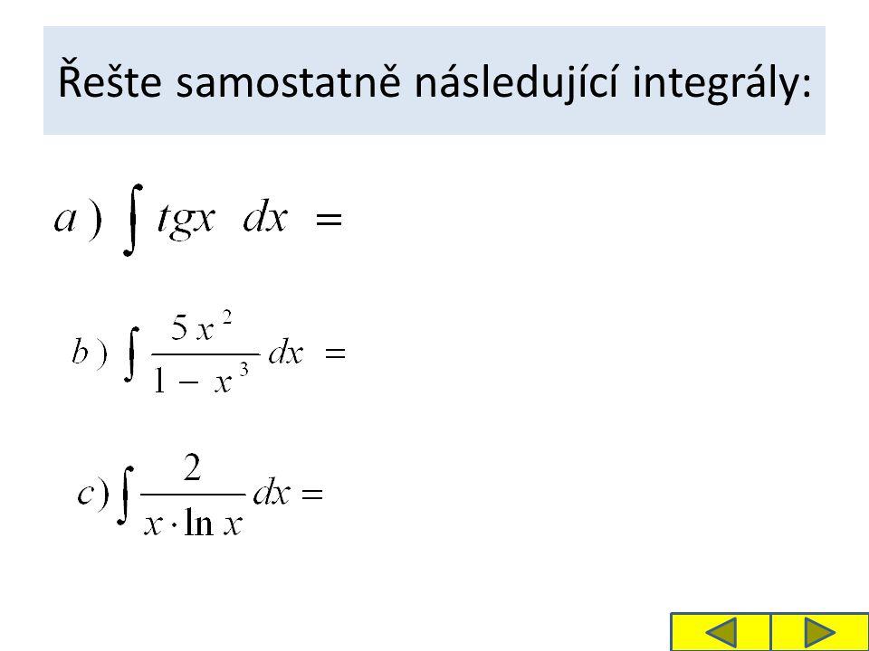 Řešte samostatně následující integrály: