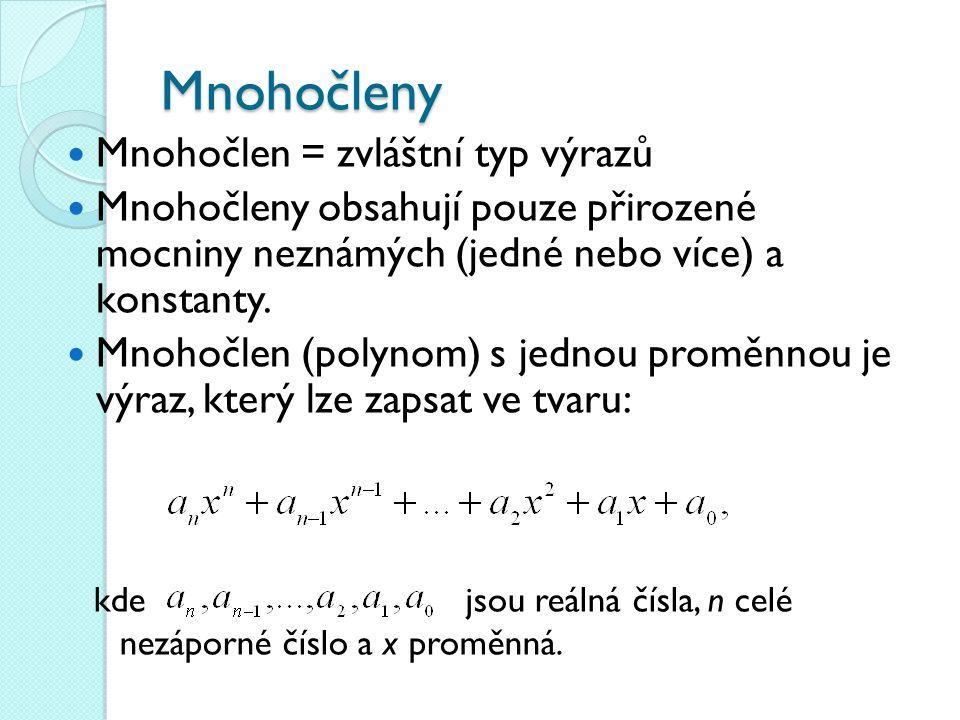 mnohočlen n-tého stupně n – stupeň mnohočlenu koeficienty mnohočlenu člen mnohočlenu absolutní člen lineární člen
