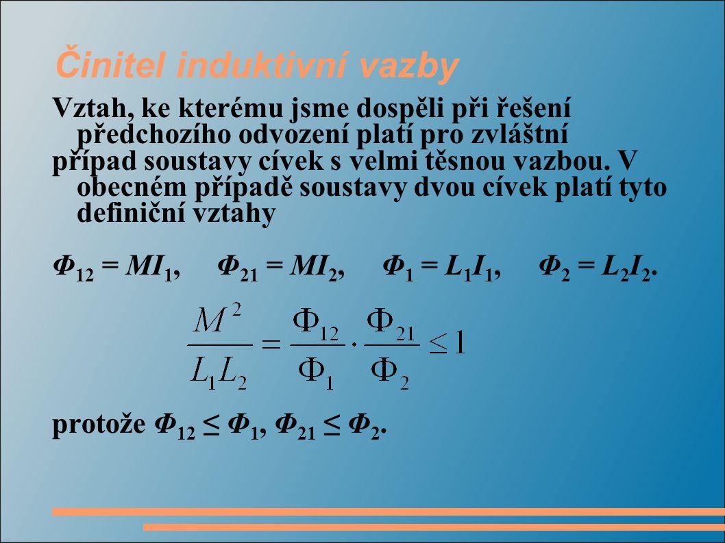 Činitel induktivní vazby Konstantu nazýváme činitel induktivní vazby.