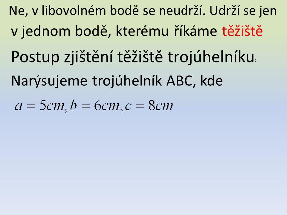A B C pomocí kružítka narýsujeme střed každé strany Spojíme střed každé strany s protějším vrcholem T