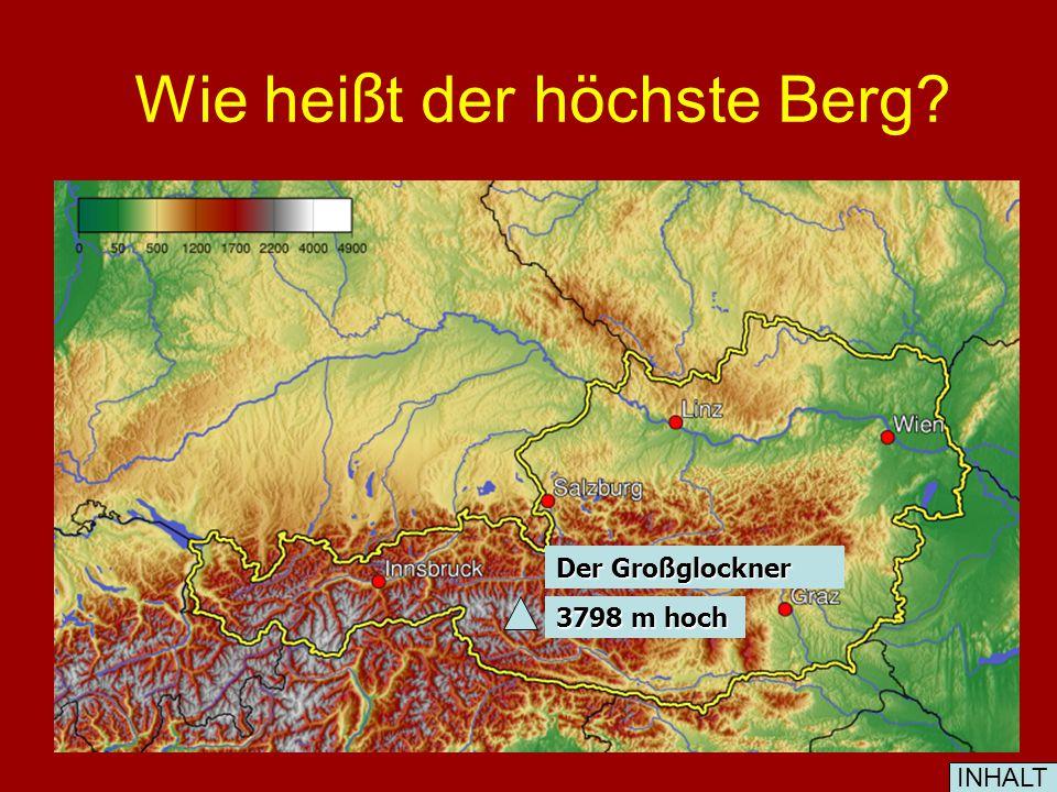 Gebirge und Berge: Etwa 60 % des Landes sind gebirgig (die Ostalpen). INHALT