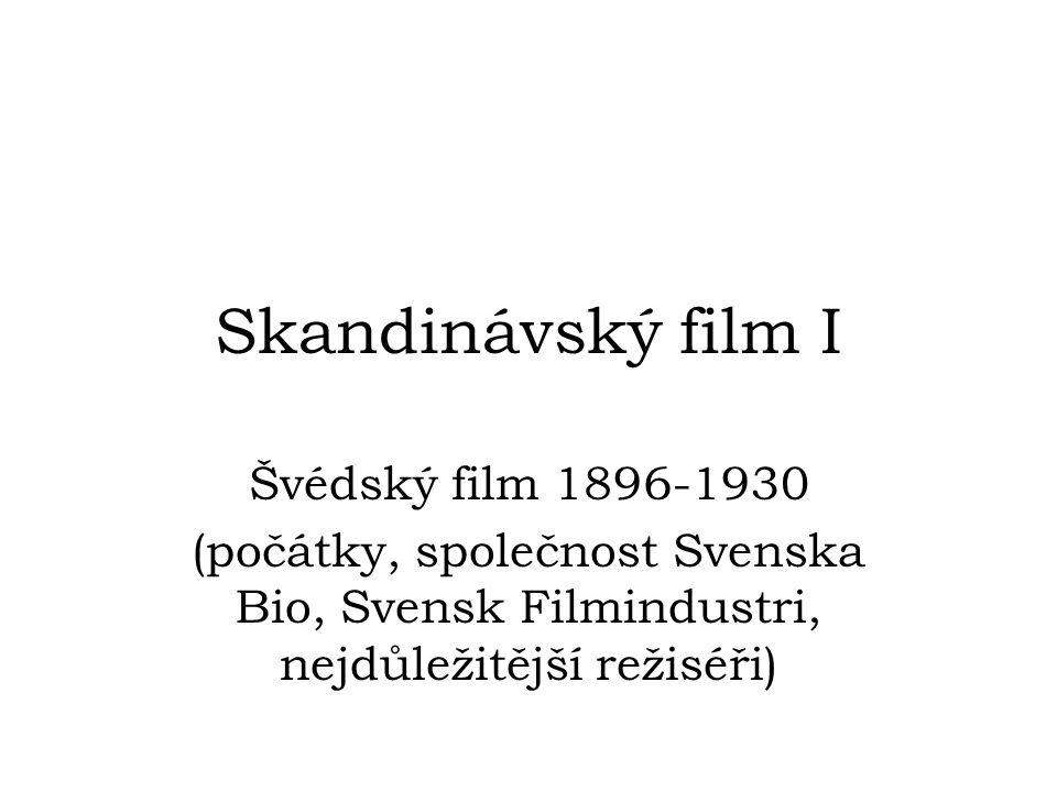 Skandinávský film I Švédský film 1896-1930 (počátky, společnost Svenska Bio, Svensk Filmindustri, nejdůležitější režiséři)