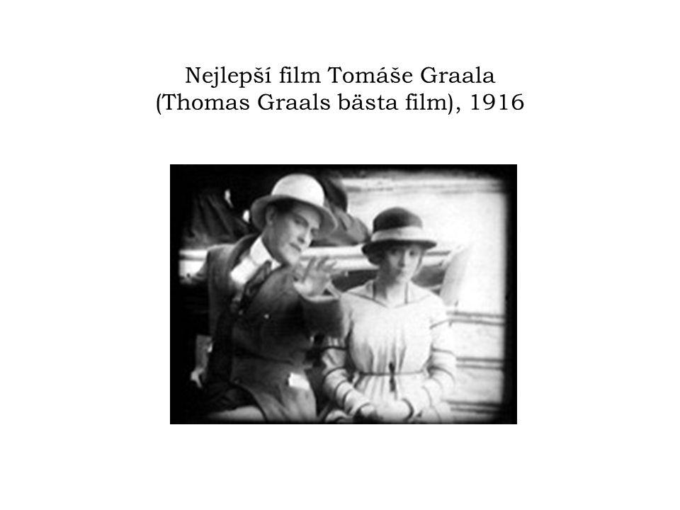 Nejlepší film Tomáše Graala (Thomas Graals bästa film), 1916