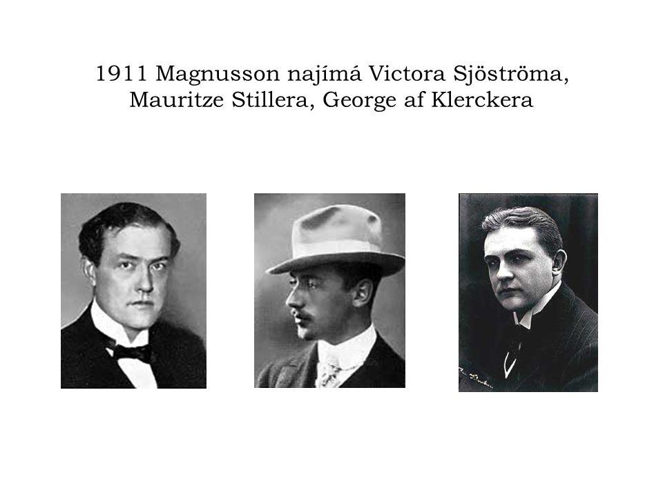 1911 Magnusson najímá Victora Sjöströma, Mauritze Stillera, George af Klerckera