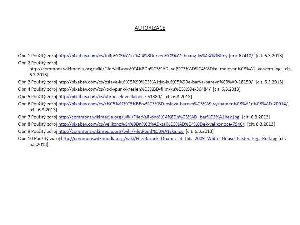 AUTORIZACE Obr. 1 Použitý zdroj http://pixabay.com/cs/tulip%C3%A1n-%C4%8Derven%C3%A1-huang-kv%C4%9Btiny-jaro-67410/ [cit. 6.3.2013]http://pixabay.com/