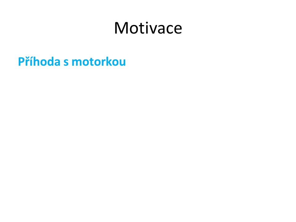 Motivace Příhoda s motorkou