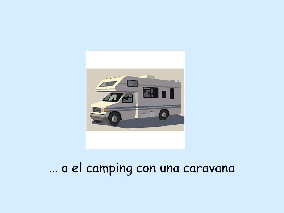 … o el camping con una caravana