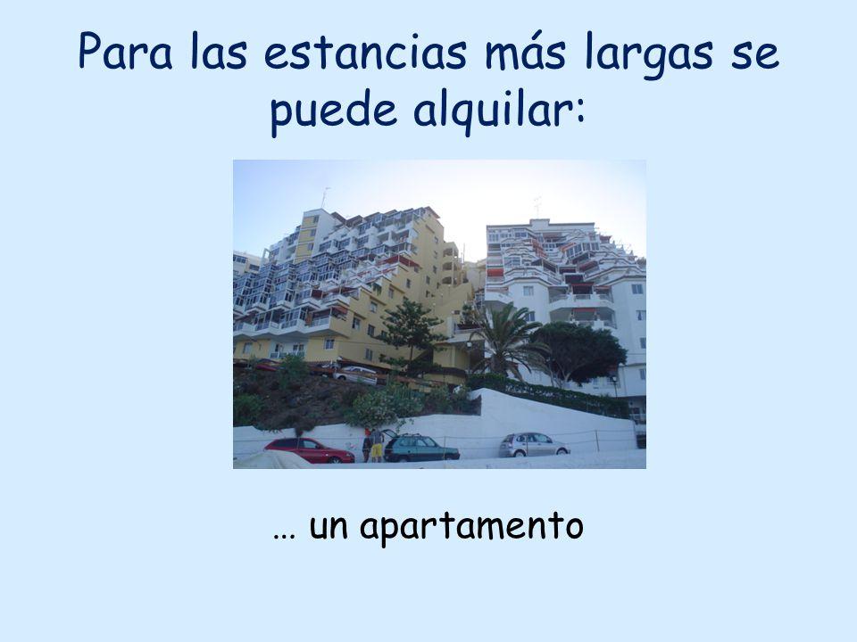 Para las estancias más largas se puede alquilar: … un apartamento