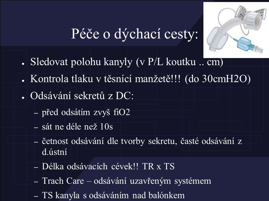 Péče o dýchací cesty: ● Sledovat polohu kanyly (v P/L koutku..