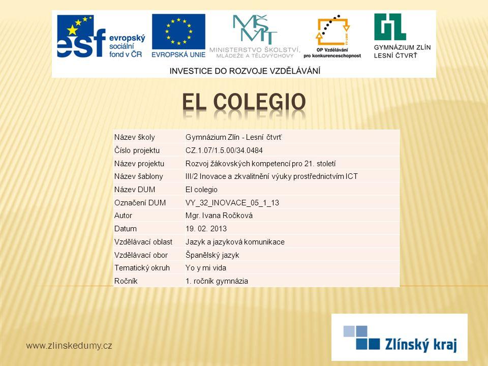 www.zlinskedumy.cz Název školyGymnázium Zlín - Lesní čtvrť Číslo projektuCZ.1.07/1.5.00/34.0484 Název projektuRozvoj žákovských kompetencí pro 21. sto