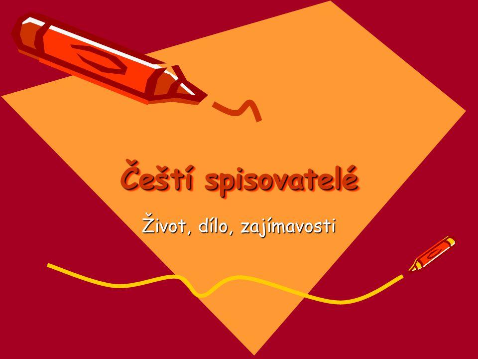 Čeští spisovatelé Život, dílo, zajímavosti
